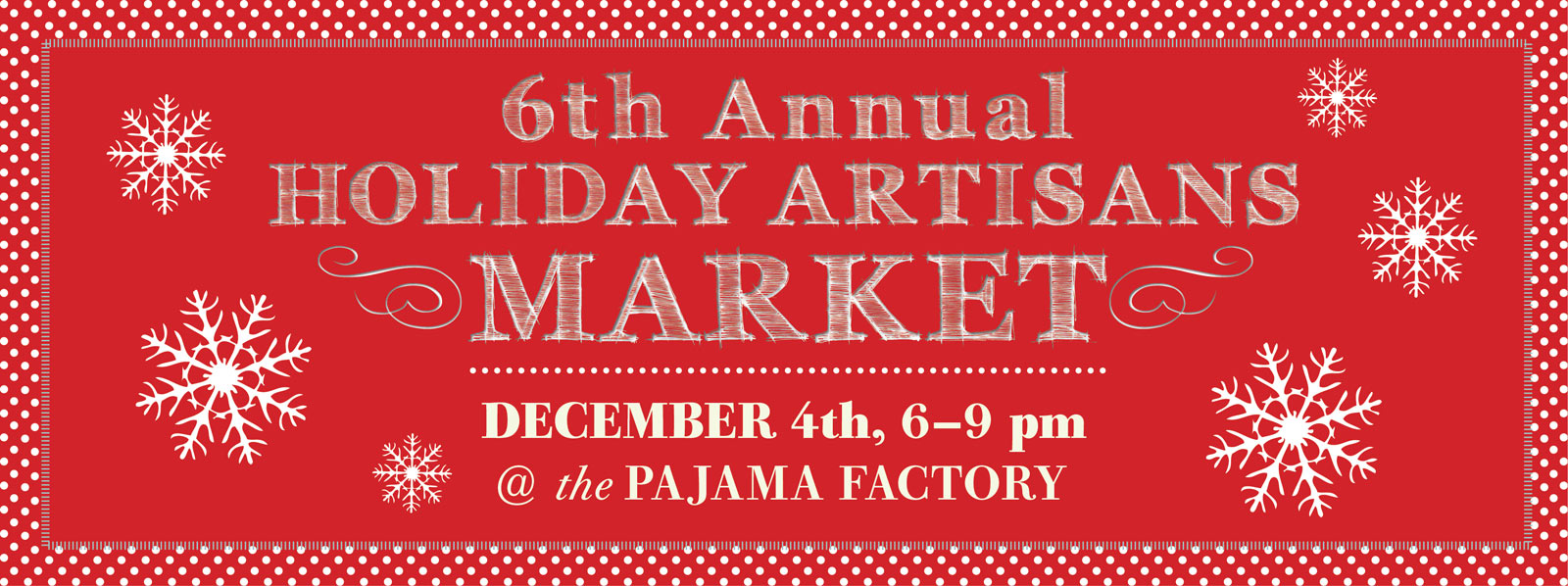 6th Annual Holiday Artisans Market